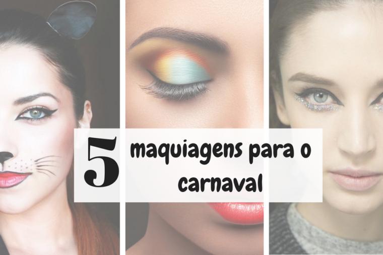 5 maquiagens para o carnaval