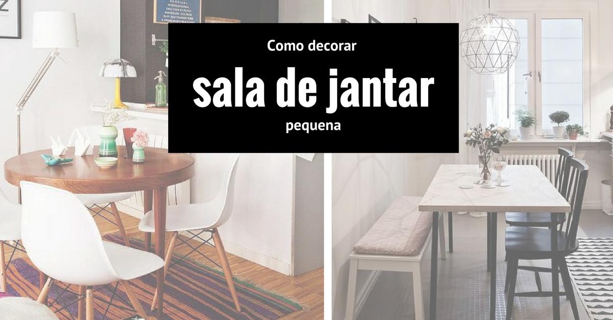 Moveis Para Sala De Jantar Pequena ~ sala de jantar pequena como decorar de forma prática