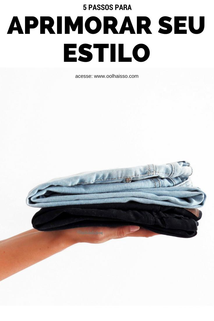 5 passos para aprimorar seu estilo e seu guarda-roupa