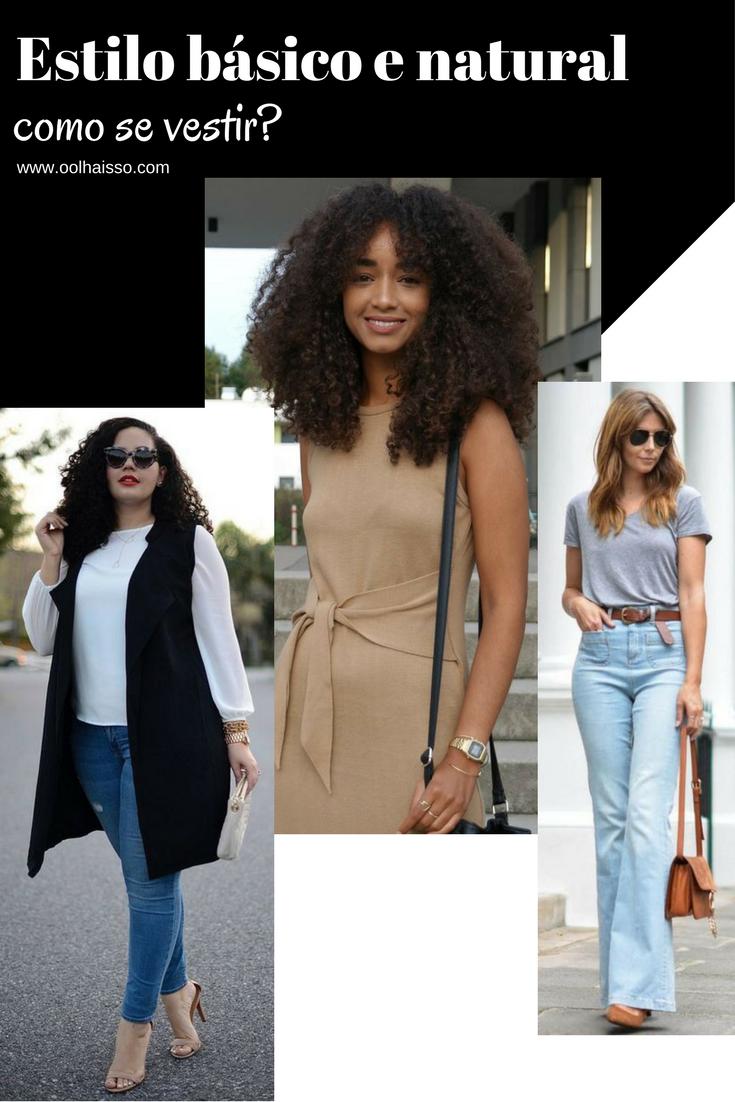 como se vestir no estilo básico e natural