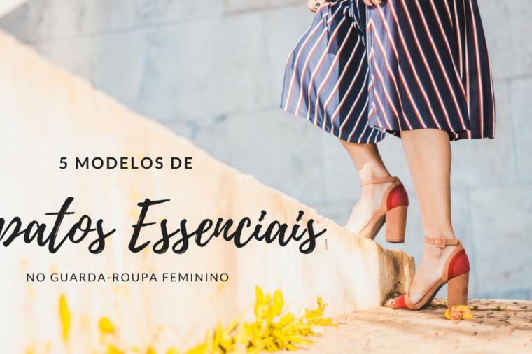 5 modelos de sapatos essenciais no guarda-roupa feminino