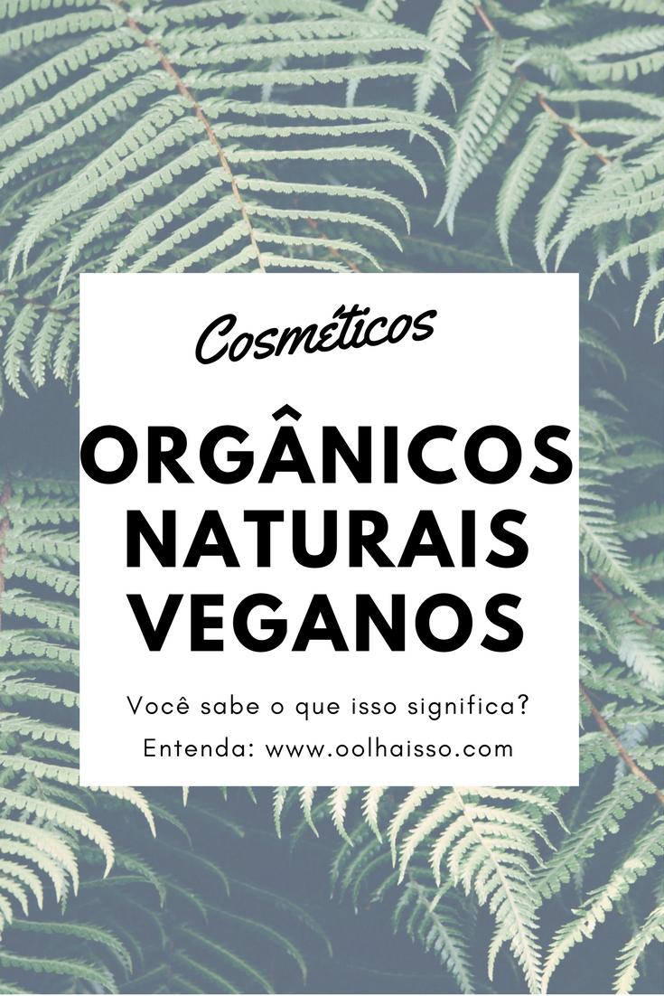 Cosméticos orgânicos, naturais, veganos, o que isso significa