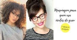 dicas e truques de maquiagem para quem usa óculos