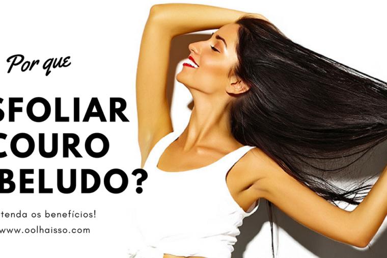 Por que esfoliar couro cabeludo