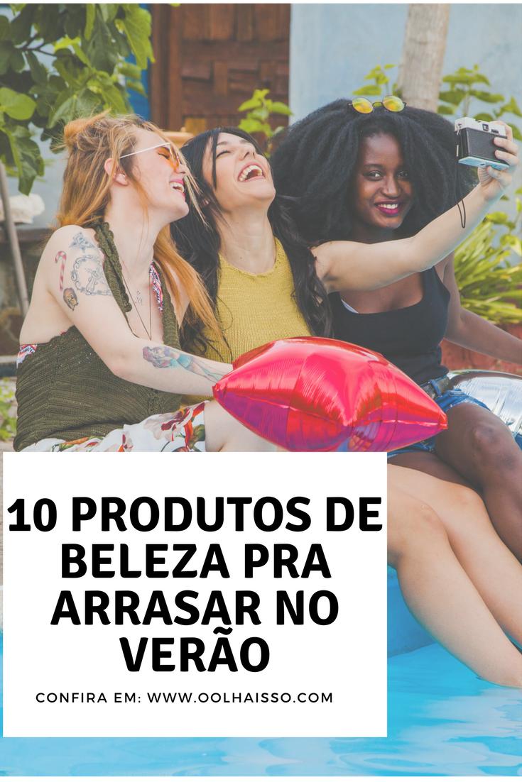 10 produtos de beleza baratos para arrasar no verão
