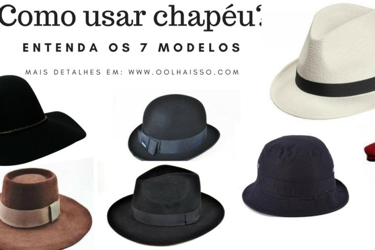 Como usar chapéu. Chapeu coco, chapeu floppy, chapeu matinê, boina, chapeu panama.