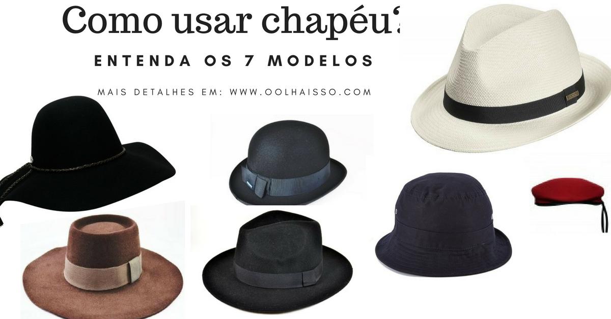 cef7154d863a3 Como usar chapéu  Conheça os 7 modelos e suas histórias