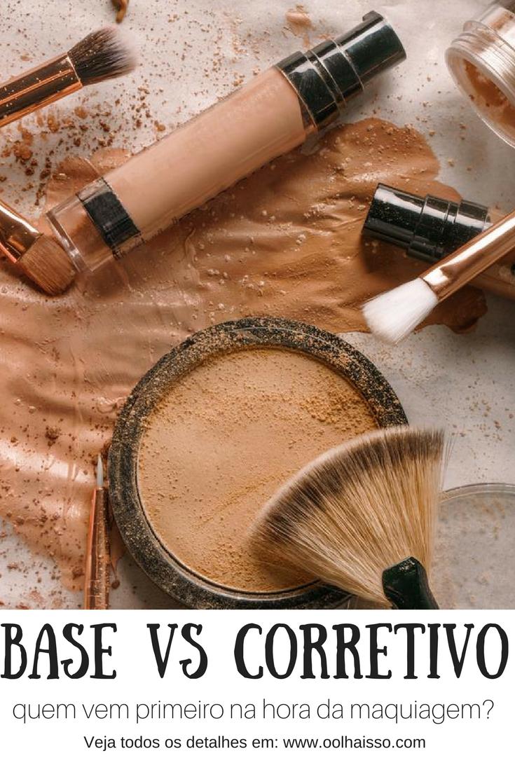 como se maquiar_ Base versus corretivo quem vem primeiro