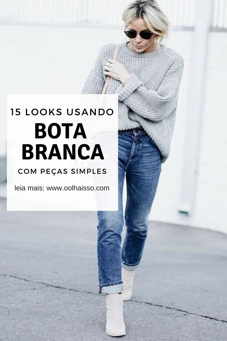 85726407e ... como usar bota branca com peças simples - 15 looks incríveis ...