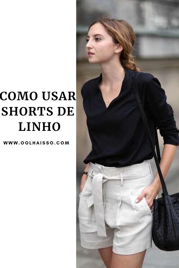 75bb50e5db Como usar shorts de linho e deixar o seu look mais elegante ...